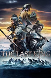 The Last King – Ultimul Rege (2016)