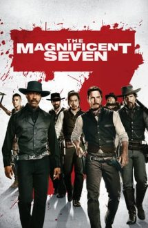 The Magnificent Seven – Cei Şapte Magnifici (2016)