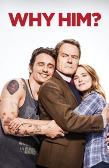 Why Him? – De ce el? (2016)