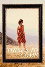 Things to Come – Ce va aduce viitorul (2016)