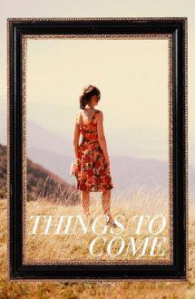 Things to Come – Ce va aduce viitorul (2016)