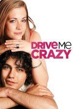 Drive Me Crazy – Mă scoți din minți! (1999)