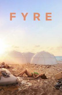 Fyre – Cea mai tare petrecere care nu a avut loc (2019)
