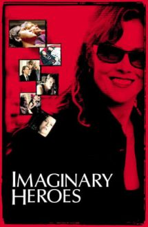 Imaginary Heroes – Eroi imaginari (2004)