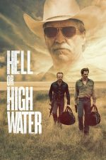 Hell or High Water – Cu orice preţ (2016)