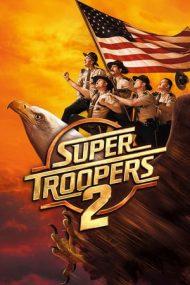 Super Troopers 2 – Super polițiști 2 (2018)