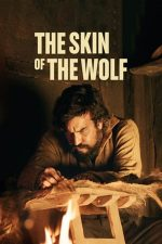 The Skin of the Wolf – Pielea lupului (2018)