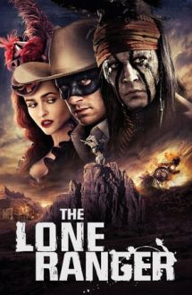The Lone Ranger – Legenda călărețului singuratic (2013)