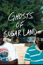 Ghosts of Sugar Land – Fantomele din Sugar Land (2019)