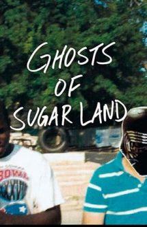 Ghosts of Sugar Land – Fantomele din Sugar Land (2019)