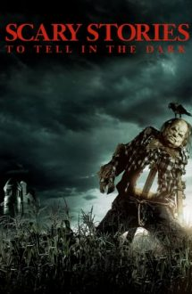 Scary Stories to Tell in the Dark – Povești de groază de spus pe întuneric (2019)