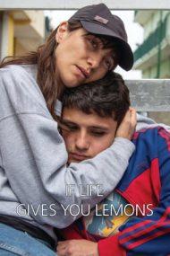 If Life Gives You Lemons – Dacă viața îți dă lămâi (2018)