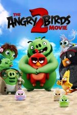 The Angry Birds Movie 2 – Angry Birds: Filmul 2 (2019)