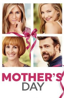 Mother's Day – Mamă, ce zi! (2016)