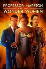 Professor Marston and the Wonder Women – Profesorul Marston și femeile fantastice (2017)