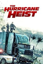 The Hurricane Heist – Cod roşu de jaf (2018)