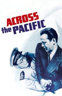 Across the Pacific – Dincolo de Pacific (1942)
