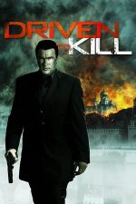 Driven to Kill – Silit să ucidă (2009)