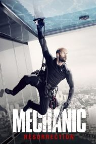 Mechanic: Resurrection – Mecanicul 2 (2016)