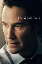 The Whole Truth – Adevărul absolut (2016)