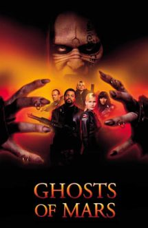 Ghosts of Mars – Fantomele de pe Marte (2001)
