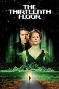 The Thirteenth Floor – Etajul 13 (1999)