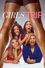 Girls Trip – Dezmăţ cu fetele (2017)