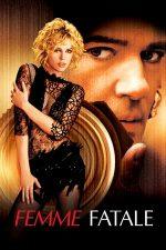 Femme Fatale – Femeia Fatală (2002)