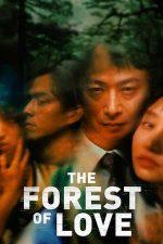 The Forest of Love – Țipăt în pădurea iubirii (2019)