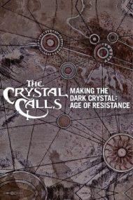 The Crystal Calls: Making the Dark Crystal: Age of Resistance – Chemarea cristalului: Din culisele serialului Cristalul întunecat: Epoca rezistenței (2019)