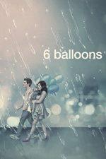 6 Balloons – 6 baloane (2018)