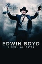Citizen Gangster – Edwin Boyd (2011)