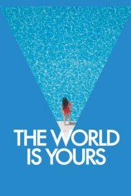 The World Is Yours – Lumea e a ta (2018)