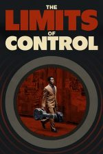The Limits of Control – Fără limite, fără control (2009)
