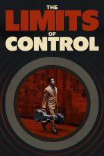 The Limits of Control – Fără limite, fără control (2009)