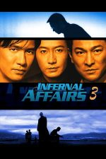 Infernal Affairs 3 – Afaceri infernale 3 (2003)