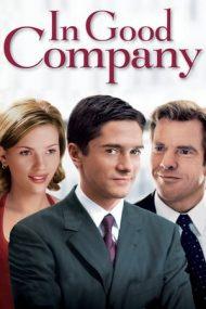 In Good Company – Șef, și puțin mai mult! (2004)