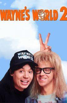 Wayne's World 2 – Lumea lui Wayne 2 (1993)