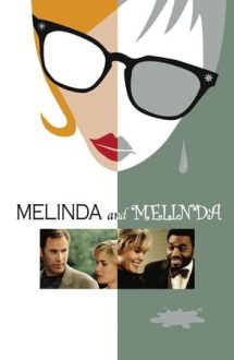 Melinda and Melinda –  Melinda și Melinda (2004)