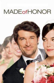 Made of Honor – Mireasa e iubita mea! (2008)