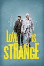Love Is Strange – Ciudată mai e dragostea (2014)