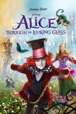 Alice Through the Looking Glass – Alice În Țara Oglinzilor (2016)