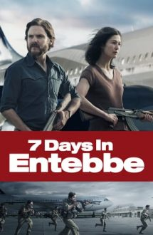 7 Days in Entebbe – Șapte zile în Entebbe (2018)