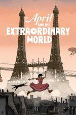 April and the Extraordinary World – Avril și lumea prefăcută (2015)