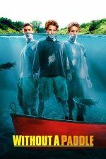 Without a Paddle – Fără o vâslă (2004)