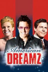 American Dreamz – Vise americane (2006)