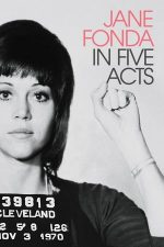 Jane Fonda in Five Acts – Viața lui Jane Fonda (2018)