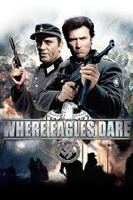 Where Eagles Dare – Acolo unde se avântă vulturii (1968)