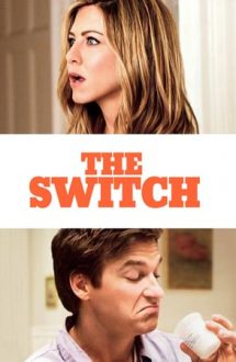The Switch – Schimbul (2010)