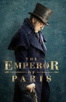 The Emperor of Paris – Împăratul Parisului (2018)